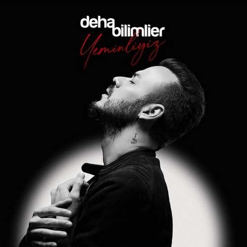 دانلود موزیک Deha Bilimlier Yeminliyiz