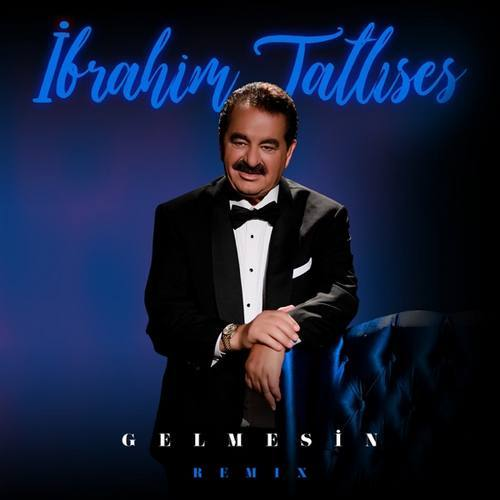 دانلود موزیک İbrahim Tatlıses Gelmesin (Remix)