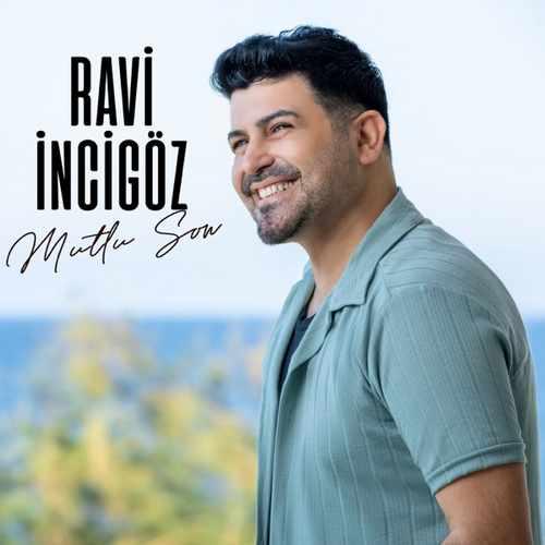 دانلود موزیک Ravi İncigöz Mutlu Son